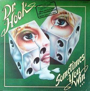 Cover - Dr. Hook: Sometimes You Win...