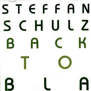 Cover - Steffan Schulz: Back To Bla