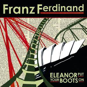 Franz Ferdinand: Eleanor Put Your Boots On - Cover