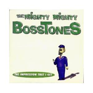 The Mighty Mighty Bosstones: The Impression That I Get (Single-CD) - Bild 1