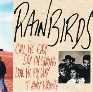 Rainbirds: Call Me Easy Say I'm Strong Love Me My Way It Ain't Wrong (CD) - Bild 1