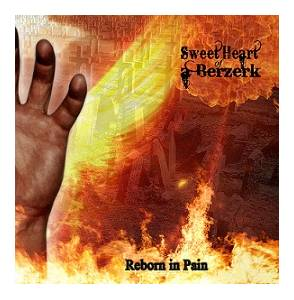 Sweet Heart Of A Berzerk: Reborn In Pain - Cover