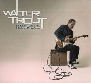Walter Trout: Blues For The Modern Daze - Cover
