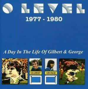 Cover - 'O' Level: 1977 - 1980 - A Day In The Life Of Gilbert And George