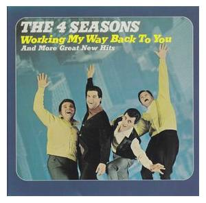 Cover - Four Seasons, The: Working My Way Back To You