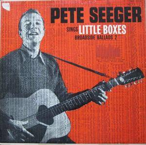 Cover - Pete Seeger: Pete Seeger Sings Little Boxes, Broadside Ballads 2