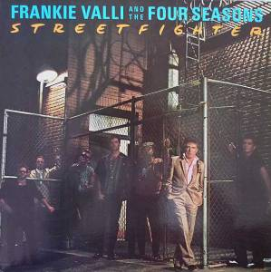 Cover - Frankie Valli & The Four Seasons: Streetfighter