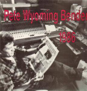 Cover - Pete Wyoming Bender: 1986