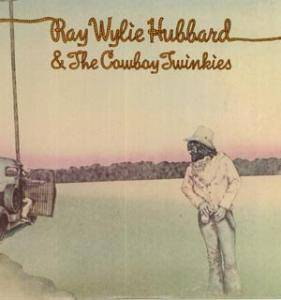 Cover - Ray Wylie Hubbard: And Cowboy Twinkies
