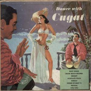 Cover - Xavier Cugat & His Orchestra: Dance With Cugat