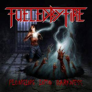 Fueled By Fire: Plunging Into Darkness (CD) - Bild 1