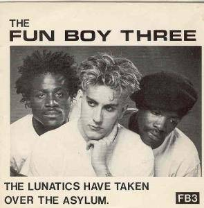 Cover - Fun Boy Three: Lunatics (Have Taken Over The Asylum), The