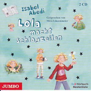 Isabel Abedi: Lola Macht Schlagzeilen (2005)
