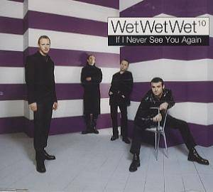 Wet Wet Wet: If I Never See You Again - Cover