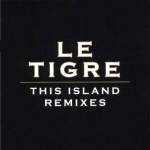 Cover - Le Tigre: This Island Remixes