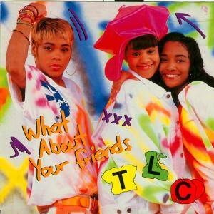 Cover - TLC: What About Your Friends