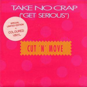 "Cover - Cut 'n' Move: Take No Crap (""Get Serious"")"