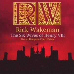 Rick Wakeman: Six Wives Of Henry VIII - Live At Hampton Court Palace, The - Cover
