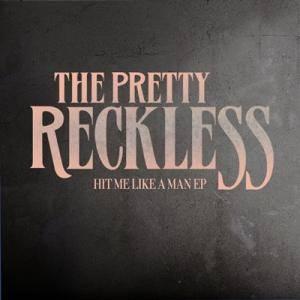 Cover - Pretty Reckless, The: Hit Me Like A Man EP