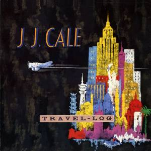 J.J. Cale: Travel-Log - Cover