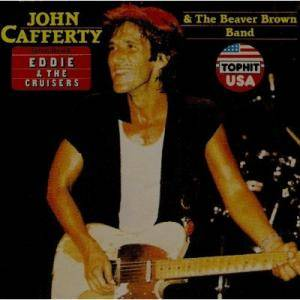 John Cafferty & The Beaver Brown Band: Eddie & The Cruisers - Cover