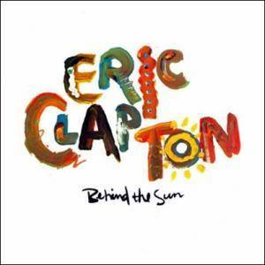 Eric Clapton: Behind The Sun - Cover