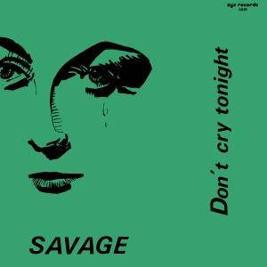 Savage: Don't Cry Tonight - Cover