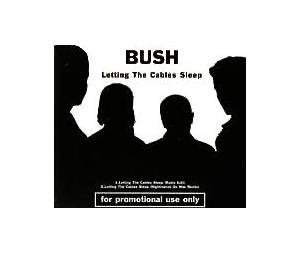 Bush: Letting The Cables Sleep - Cover