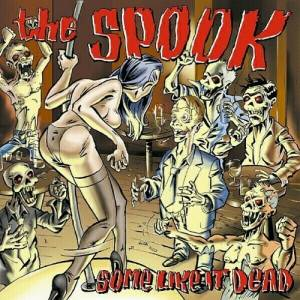 The Spook: Some Like It Dead - Cover