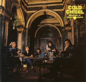 Cover - Cold Chisel: Breakfast At Sweethearts
