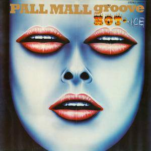 Hot-Ice: Pall Mall Groove - Cover