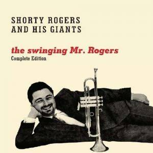 Shorty Rogers: Swinging Mr. Rogers, The - Cover