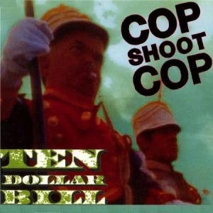 Cover - Cop Shoot Cop: Ten Dollar Bill