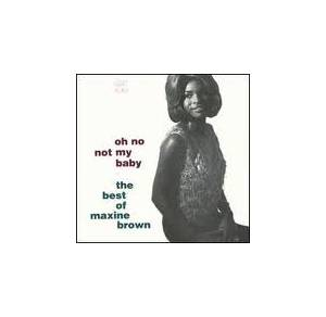 Cover - Maxine Brown: Oh No Not My Baby - The Best Of Maxine Brown