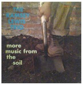 Cover - Ramsey Lewis Trio, The: Music From The Soil