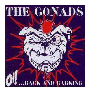 Cover - Gonads, The: Oi!... Back And Barking