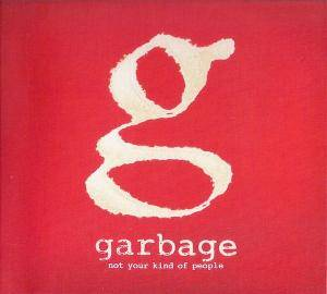 Garbage: Not Your Kind Of People - Cover