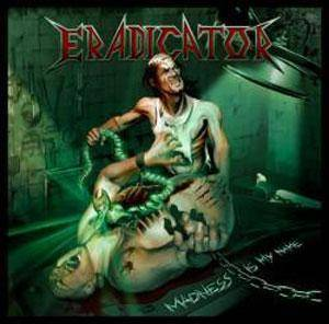 Eradicator: Madness Is My Name (CD) - Bild 1
