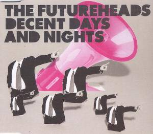 Cover - Futureheads, The: Decent Days And Nights