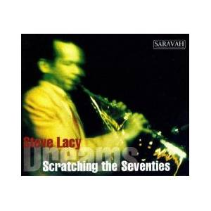 Cover - Steve Lacy: Scratching The Seventies / Dreams