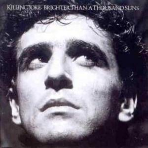 Killing Joke: Brighter Than A Thousand Suns - Cover