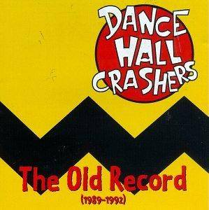 Cover - Dance Hall Crashers: Old Record (1989-1992), The