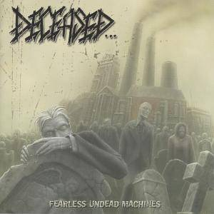 Cover - Deceased...: Fearless Undead Machines