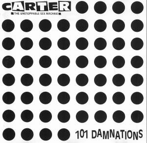 Cover - Carter The Unstoppable Sex Machine: 101 Damnations