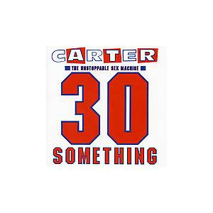 Cover - Carter The Unstoppable Sex Machine: 30 Something