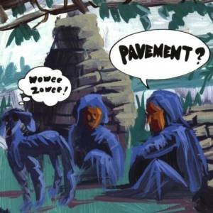 Cover - Pavement: Wowee Zowee