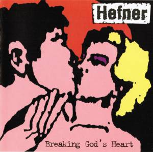 Cover - Hefner: Breaking God's Heart