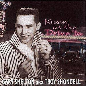 Cover - Troy Shondell: Gary Shelton Aka Troy Shondell - Kissin' At The Drive-In