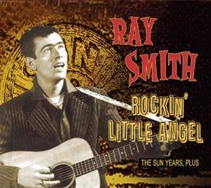Cover - Ray Smith: Rockin' Little Angel - The Sun Years, Plus