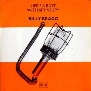 Billy Bragg: Life's A Riot With Spy Vs Spy - Cover